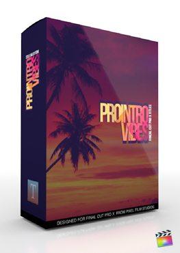Final Cut Pro X Plugin ProIntro Vibes from Pixel Film Studios