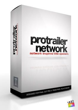 Final Cut Pro X Plugin ProTrailer Network from Pixel Film Studios