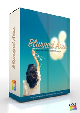 Final Cut Pro X Plugin Production Package Blurred Axis from Pixel Film Studios