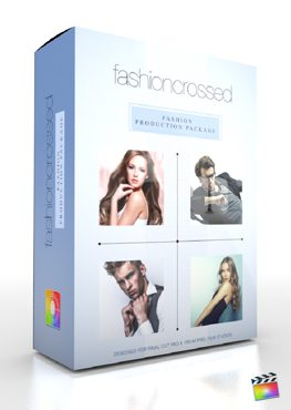 Final Cut Pro X Plugin Production Package Fashion Crossed from Pixel Film Studios