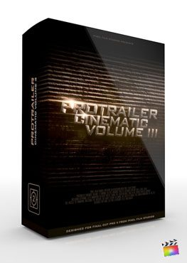 Final Cut Pro X Plugin ProTrailer Cinematic Volume 3 from Pixel Film Studios