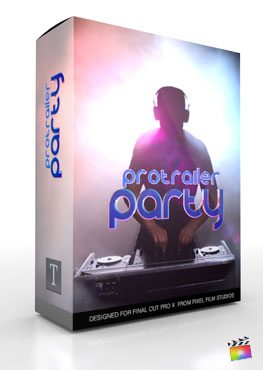 Final Cut Pro X Plugin ProTrailer Party from Pixel Film Studios