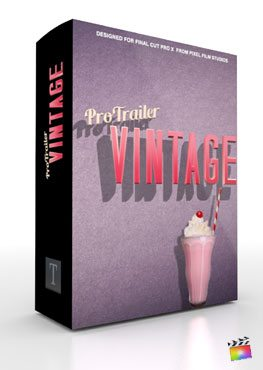 Final Cut Pro X Plugin ProTrailer Vintage from Pixel Film Studios