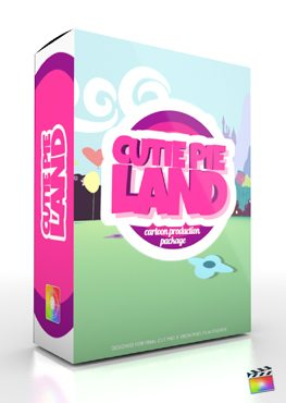 Final Cut Pro X Plugin Production Package Cutie Pie Land from Pixel Film Studios