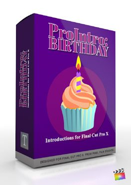 Final Cut Pro X Plugin ProIntro Birthday from Pixel Film Studios