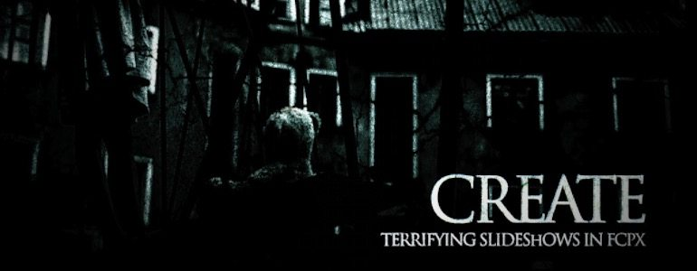Professional - Horror Themes for Final Cut Pro X