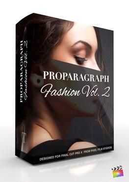 Final Cut Pro X Plugin ProParagraph Fashion Volume 2 from Pixel Film Studios