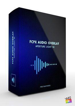 Final Cut Pro X Plugin FCPX Audio Overlay Aperture Light 4K from Pixel Film Studios
