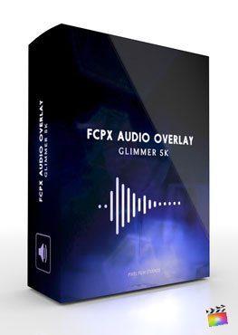 Final Cut Pro X Plugin FCPX Audio Overlay Glimmer Light 4K from Pixel Film Studios