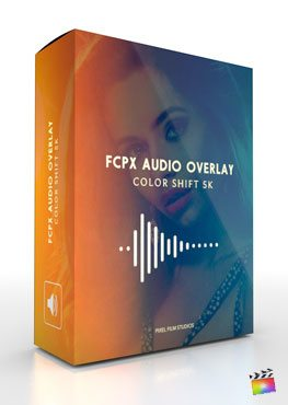 Final Cut Pro X plugin FCPX Audio Overlay Color Shift 5K from Pixel Film Studios