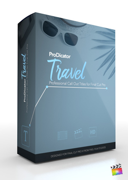 Final Cut Pro X Plugin ProDicator Travel from Pixel Film Studios