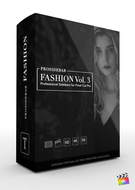 Final Cut Pro X Plugin ProSidebar Fashion Volume 3 from Pixel Film Studios